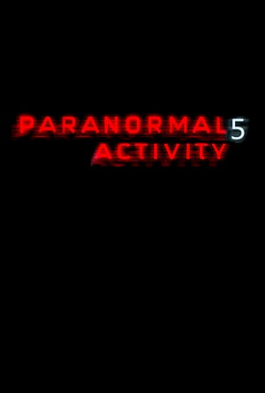 Paranormal Activity 5 - Poster