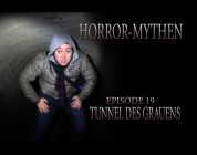 Horror Mythen und Legenden - Episode 19 - Tunnel des Grauens
