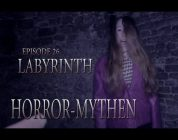 Horror Mythen: Episode 26 - Labyrinth